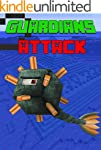 Guardians Attack: The Unofficial Mine...