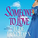 Someone to Love (       UNABRIDGED) by Jude Deveraux Narrated by Stafford Clark-Price