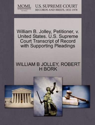 William B. Jolley, Petitioner, v. United States. U.S. Supreme Court Transcript of Record with Supporting Pleadings