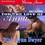 For the Love of Anna: The Town of Pearl, Book 1 | Dixie Lynn Dwyer