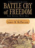 The Illustrated Battle Cry of Freedom: The Civil War Era  Leather (0195159012) by McPherson, James M.