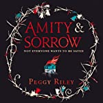 Amity & Sorrow | Peggy Riley