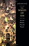 img - for The Wages of Sin: Sex and Disease, Past and Present 1st (first) Edition by Allen, Peter Lewis [2002] book / textbook / text book