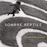 Timeless Island by SOMBRE REPTILE (2012-11-20)