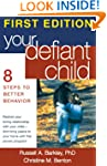 Your Defiant Child: Eight Steps to Be...