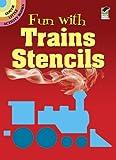 Fun with Trains Stencils (Dover Stencils) (0486262537) by Kennedy, Paul E.