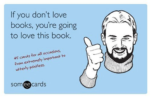 If You Don't Love Books, You're Going to Love