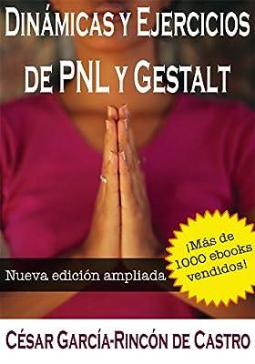Dinámicas y Ejercicios de PNL y Gestalt (Spanish Edition)