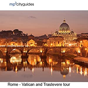 Rome - Vatican - Trastevere Walking Tour