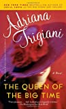 The Queen of the Big Time (0345480678) by Trigiani, Adriana