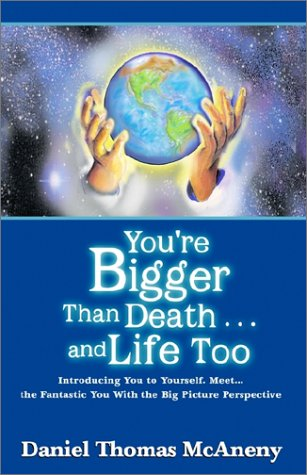 You're Bigger Than Death . . .and Life Too, Daniel Thomas McAneny
