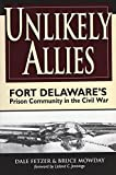 img - for Unlikely Allies: Fort Delaware's Prison Community in the Civil War book / textbook / text book
