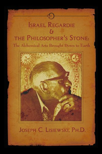 Israel Regardie & The Philosophers Stone: The Alchemical Arts Brought Down To Earth