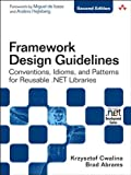 Framework Design Guidelines: Conventions, Idioms, and Patterns for Reusable .NET Libraries (2nd Edition) (Microsoft Window...