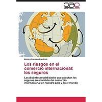 Los riesgos en el comercio internacional: los seguros: Las distintas modalidades que adoptan los seguros en el...