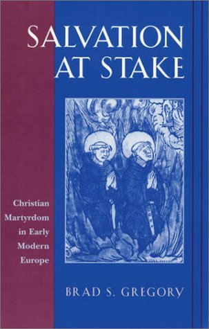 Salvation at Stake: Christian Martyrdom in Early