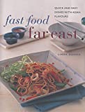 Fast Food Far East: Quick and Easy Dishes with Asian Flavors (Contemporary Kitchen) (0754801152) by Doeser, Linda