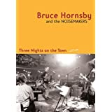 Bruce Hornsby and the Noisemakers: Three Nights on the Town ~ Bruce Hornsby