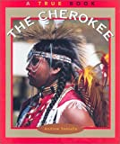 The Cherokee (True Books: American Indians) (0516273159) by Santella, Andrew