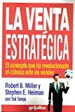 img - for La Venta Estrategica : El Concepto Que Ha Revolucionado El Clasico Arte De Vender book / textbook / text book