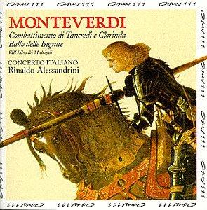 Monteverdi: Combattimento Di Tancredi E Clorinda / Ballo Delle Ingrate