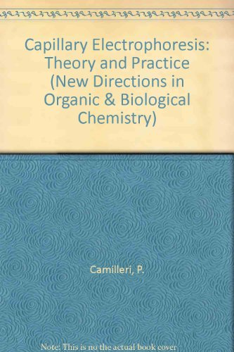 Capillary Electrophoresis: Theory and Practice (New Directions in Organic & Biological Chemistry) PDF