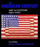 The American Century: Art and Culture, 1950-2000 (0393048152) by Phillips, Lisa
