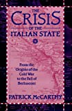 The Crisis of the Italian State: From the Origins of the Cold War to the Fall of Berlusconi (0312126670) by McCarthy, Patrick