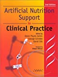 Artificial Nutrition Support: In Clinical Practice (Greenwich Medical Media)
