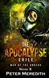 The Apocalypse Exile: The War of the Undead Novel 6 (The Undead World) (Volume 6)