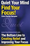 Quiet Your Mind, Find Your Focus! (097163825X) by Hampton, Chris Charles