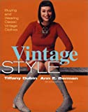 Vintage Style : Buying and Wearing Classic Vintage Clothes