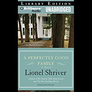 A Perfectly Good Family | [Lionel Shriver]