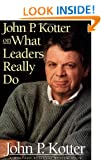 John P. Kotter on What Leaders Really Do (Harvard Business Review Book Series)