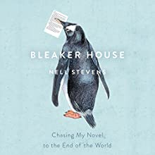 Bleaker House: Chasing My Novel to the End of the World Audiobook by Nell Stevens Narrated by Nell Stevens