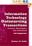 Information Technology Outsourcing Transactions, 2001 Supplement: Process, Strategies, and Contracts (Set with disk)