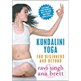 Kundalini Yoga for Beginners & Beyond ~ Ana Brett & Ravi Singh