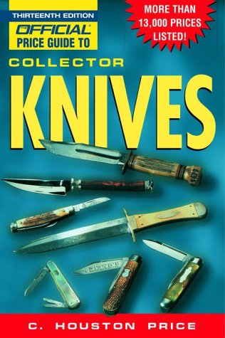 The Official Price Guide to Collector Knives, 13th Edition