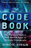 Code Book, The: The Secret History of Codes and Code-breaking (1857028791) by Singh, Simon