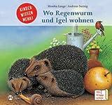 Wo Regenwurm und Igel wohnen. Mein Tierbuch vom Garten. Kinder wissen mehr
