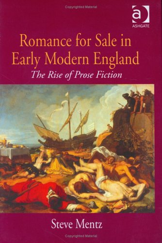 Romance for Sale in Early Modern England: The Rise of Prose Fiction