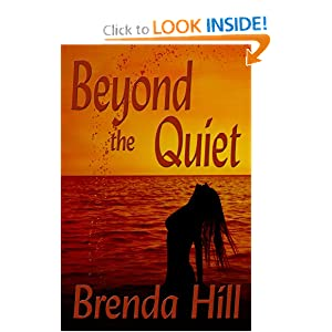 Beyond the Quiet: Brenda Hill: 9781935407089: Amazon.com: Books
