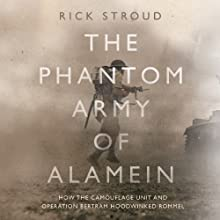 The Phantom Army of Alamein: How the Camouflage Unit and Operation Bertram Hoodwinked Rommel (       UNABRIDGED) by Rick Stroud Narrated by Steve West