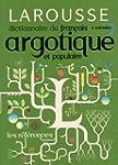 Dictionnaire du fran�ais argotique et...