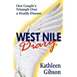 West Nile Diary: One Couple&#39;s Triumph Over a Deadly Diseaseby Kathleen Gibson