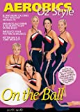 echange, troc Aerobics Oz Style - on the Ball [Import anglais]