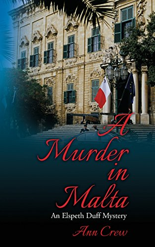 A Murder in Malta: An Elspeth Duff Mystery (Elspeth Duff Mysteries)