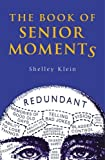 Book of Senior Moments (1843171643) by Kline, Shelley
