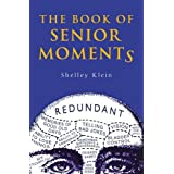 The Book of Senior Momentsby Shelley Klein
