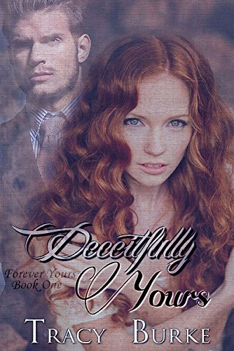 Deceitfully Yours (Forever Yours Book 1) PDF